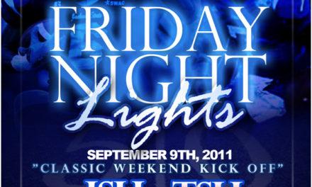 Friday Night Lights… Presented by Dj 007 & Dj D-Nyce