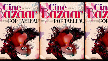 Ciné Bazaar – Pop Tableau fuses Film, Fashion, and Live Performances | 10.8.11