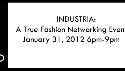 Industria: A True Fashion Networking Event 1.31.12