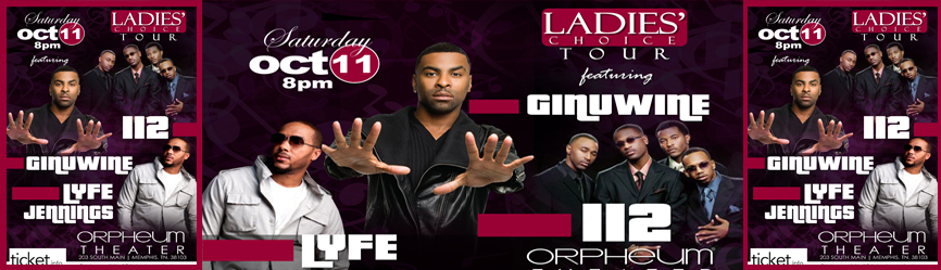 Ladies Choice Tour: Ginuwine, 112 and Lyfe Jennings October 11 at The Orpheum Theatre