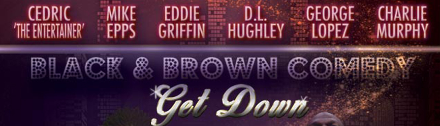 Black and Brown Comedy Get Down 04.17
