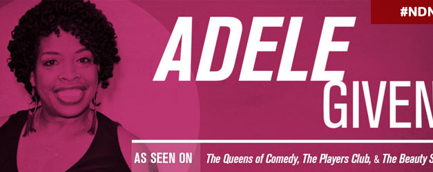 Chuckles Presents Queen Of Comedy Adele Givens 1/29 – 1/31