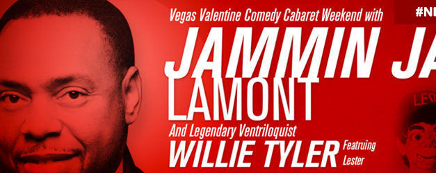 Jay Lamont and Ventriloquist Willie Tyler and Lester Valentines Weekend 2/11 – 2/14