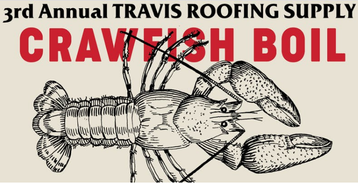 Travis Roofing Supply's 3rd Crawfish Boil: ROOFING INDUSTRY MEMBERS ONLY